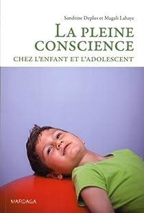 La Pleine Conscience Chez L Enfant Et L Adolescent Babelio