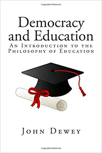 An Introduction to the Philosophy of Education Democracy and Education