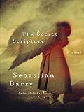 The Secret Scripture: A Novel