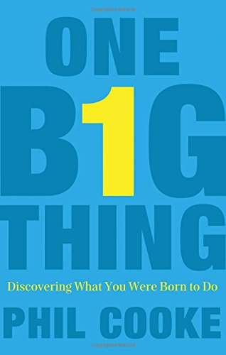 One Big Thing: Discovering What You Were Born to Do