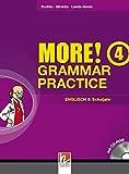 MORE! Grammar Practice 4, Ausgabe Österreich, mit 1 CD-ROM: Schulbuchnummer 155.654 Übungsbuch für die 8. Schulstufe