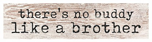 P. Graham Dunn No Buddy Like a Brother Whitewash 6 x 1.5 Mini Pine Wood Tabletop Sign Plaque (Dunn Brothers)