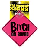 Best Loftus International Gags - Loftus International Bitch on Board Auto-car Window Sign Review
