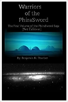 Warriors of the PhiraSword: The First Volume of the PhiraSword Saga: Volume 1