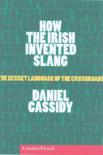 How the Irish Invented Slang: The Secret Language of the Crossroads
