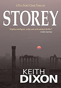 Storey: A Paul Storey Crime Thriller (Paul Storey Thrillers Book 1) by [Dixon, Keith]
