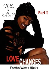 Who Is Mia? (The First 18 Chapters of LOVE CHANGES)