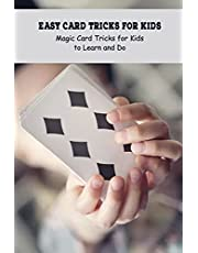 Easy Card Tricks for Kids: Magic Card Tricks for Kids to Learn and Do: Book for Kids