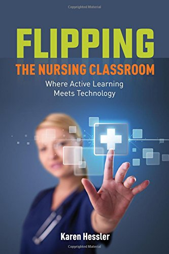 Flipping the Nursing Classroom: Where Active Learning Meets Technology by imusti