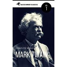 Mark Twain: The Complete Works[Classics Authors Vol: 1] (Black Horse Classics)