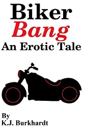 Biker Bang: An Erotic Tale