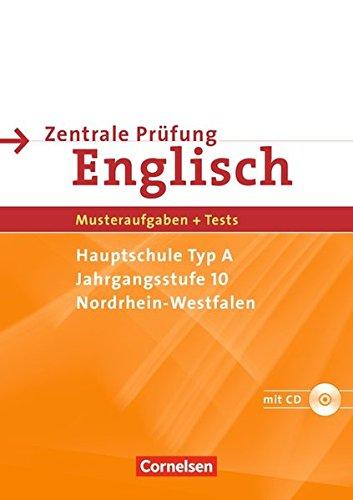 Abschlussprüfung Englisch - Sekundarstufe I - Nordrhein-Westfalen: 10. Schuljahr - Zentrale Prüfung Hauptschule Typ A: Arbeitsheft mit Lösungsheft und Hör-CD