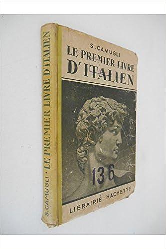 Amazon Fr Le Premier Livre D Italien Camugli S