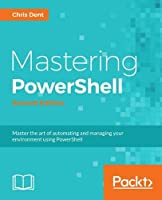 Mastering PowerShell, 2nd Edition