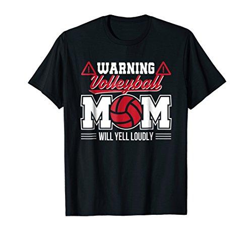 Volleyball Mom Shirt - Warning Volleyball Mom Will Yell Loudly Volleyball Mom Shirt