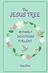The Jesus Tree - 48 Family Devotions for Lent (Volume 1)