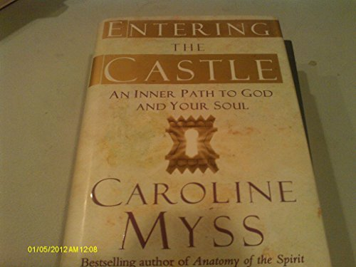 Entering the Castle: Finding the Inner Path to God and Your Soul's Purpose by Free Press