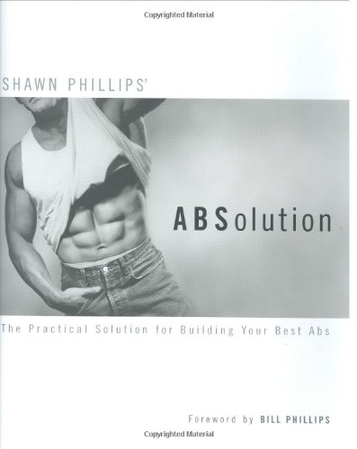 ABSolution: The Practical Solution for Building Your Best Abs PDF