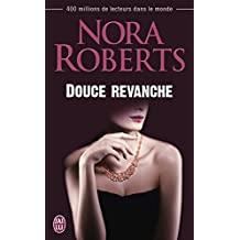 Douce revanche (Nora Roberts)