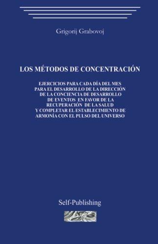 Los metodos de concentracion (Spanish Edition) [Grigori Grabovoi] (Tapa Blanda)