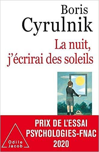 Amazon Fr La Nuit J Ecrirai Des Soleils Cyrulnik Boris Livres