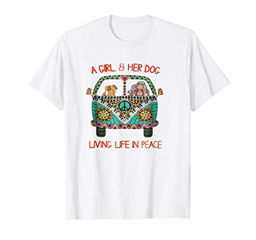 A girl and her dog living life in peace T-shirt (Mens Tee Dog)