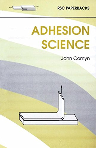 Adhesion Science: RSC (RSC Paperbacks)