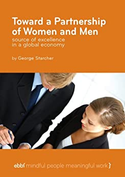 Toward a Partnership of Women and Men - Source of excellence in a global economy by [Starcher, George]