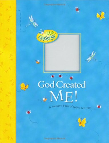 God Created Me! (Little Blessings) Christian Baby Memory Book