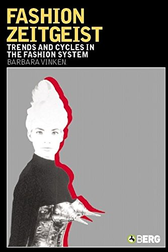 Fashion Zeitgeist: Trends and Cycles in the Fashion System
