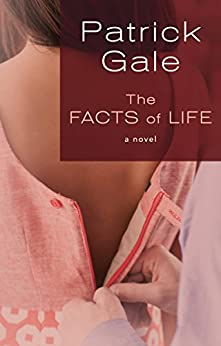 The Facts of Life: A Novel by [Gale, Patrick]