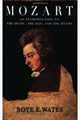 Mozart: An Introduction to the Music, the Man, and the Myths Paperback