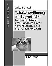 Tabakentwöhnung für Jugendliche: Empirische Befunde und Grundzüge eines verhaltensorientierten Interventionskonzeptes (Gesundheitsforschung)