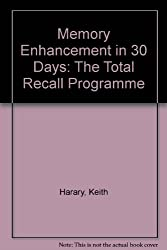 Memory Enhancement in 30 Days: The Total Recall Programme