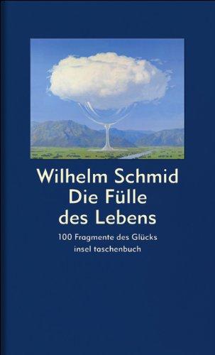 Die Fülle des Lebens: 100 Fragmente des Glücks (insel taschenbuch)