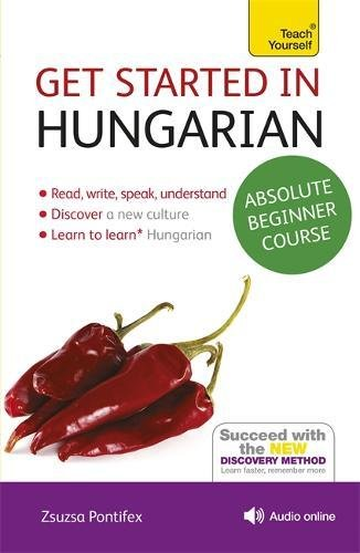 [Free] Get Started in Hungarian Absolute Beginner Course: The essential introduction to reading, writing, s K.I.N.D.L.E