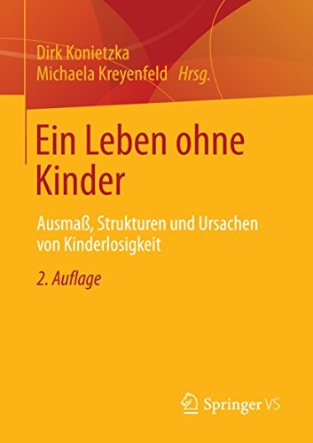 Ein Leben ohne Kinder: Ausmaß, Strukturen und Ursachen von Kinderlosigkeit (German Edition) Pdf