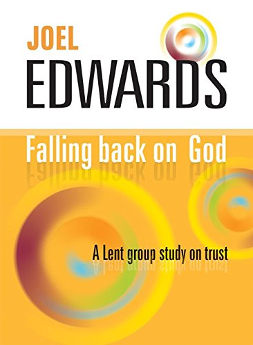 Falling Back on God: A Lent Group Study on Trust