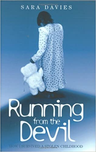 Running From The Devil How I Survived A Stolen Childhood Sara Davies 9781844542840 Amazon Books