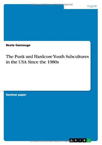 The Punk And Hardcore Youth Subcultures In The USA Since The 1980s
