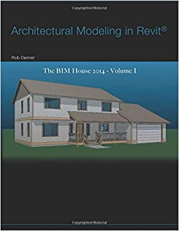 Architectural Modeling in Revit®: The BIM House 2014