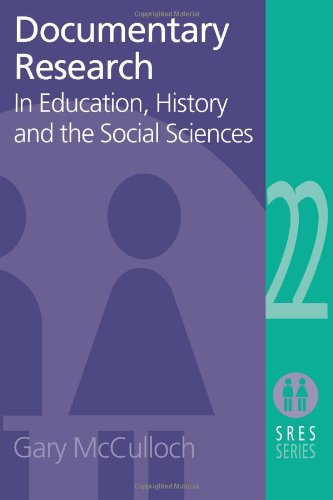 Documentary Research: In Education, History and the Social Sciences (Social Research and Educational Studies Series, 22)