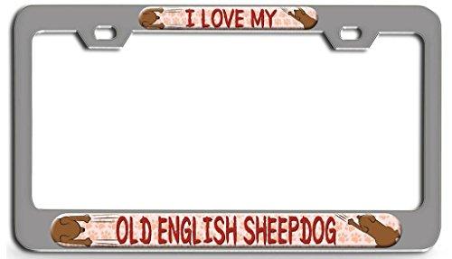Sheepdog License Plate Frame - Makoroni - I LOVE MY OLD ENGLISH SHEEPDOG Dog Dogs Chrome Steel License Plate Frame 3D Style, License Tag Holder