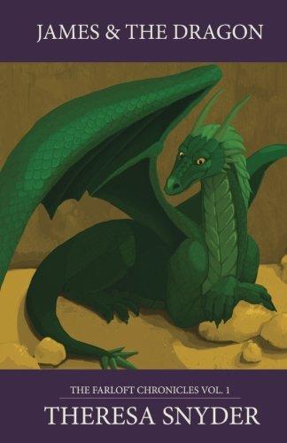 Read Online James & the Dragon (The Farloft Chronicles) (Volume 1) ebook