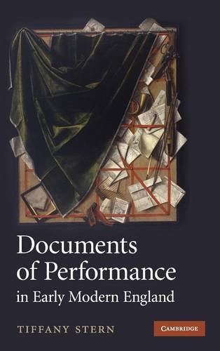 Documents of Performance in Early Modern England by Tiffany Stern