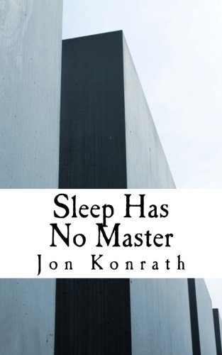 Book: Sleep Has No Master by Jon Konrath