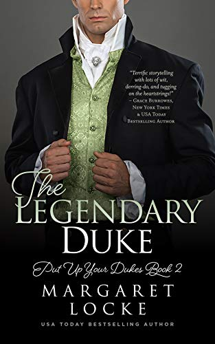 The Legendary Duke: A Regency Historical Romance (Put Up Your Dukes Book 2)