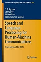 Speech and Language Processing for Human-Machine Communications: Proceedings of CSI 2015 Front Cover