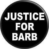 "Justice For Barb - White On Black - 1.25"" Round Button"