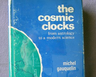 The Cosmic Clocks: From Astrology to a Modern Science, gauquelin, michel